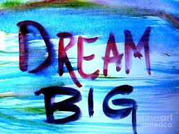 Dream Big Dream Often